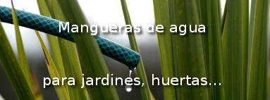 Mangueras para riego agricultura, horticultura, floricultura, y jardinería